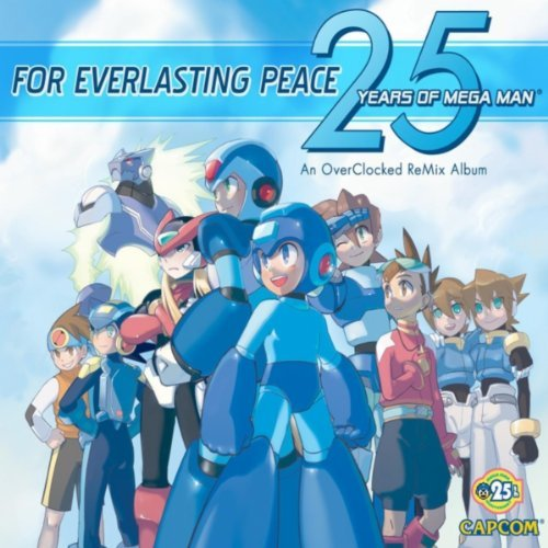 For Everlasting Peace: 25 Years of Mega Man