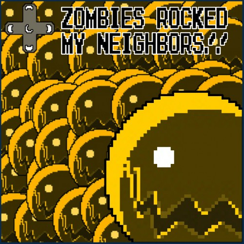 Zombies Rocked My Neighbors Cover